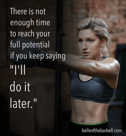 "Gym motivational quote: Not enough time to reach full potential if you keep saying ""I'll do it later"""