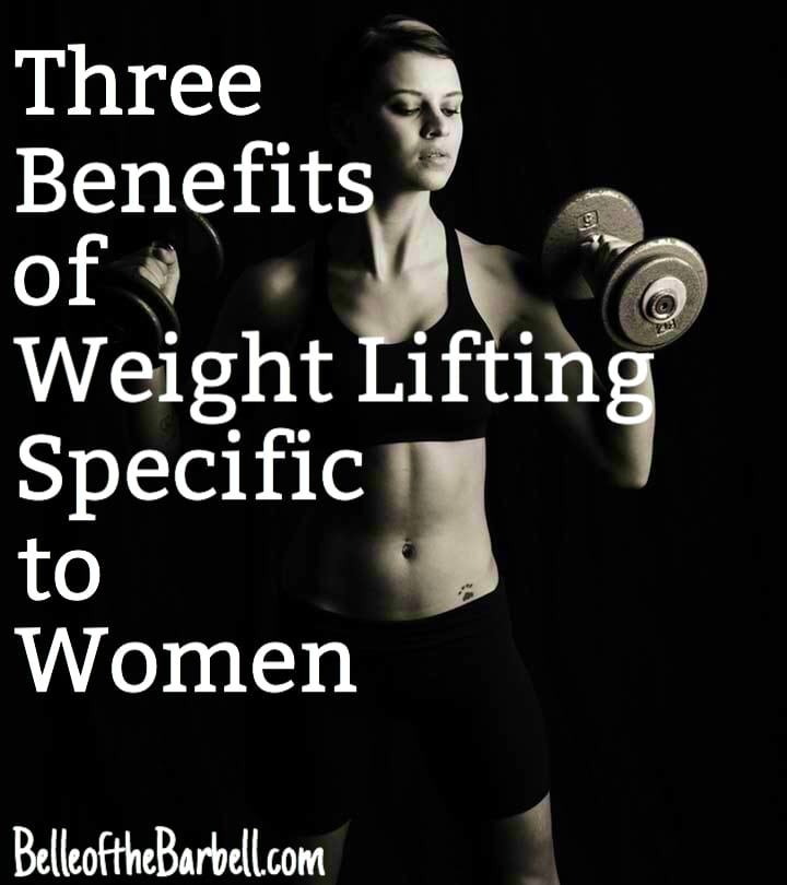 Three benefits of weight lifting specific to women pinterest