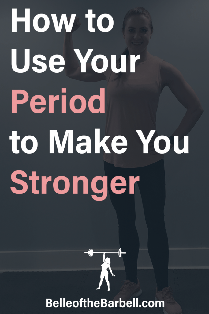 How to Use Your Period to Make You Stronger Girl holding muscle arm Belle of the Barbell