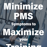 PMS Symptoms for Weight Lifting Resistance Training Pinterest