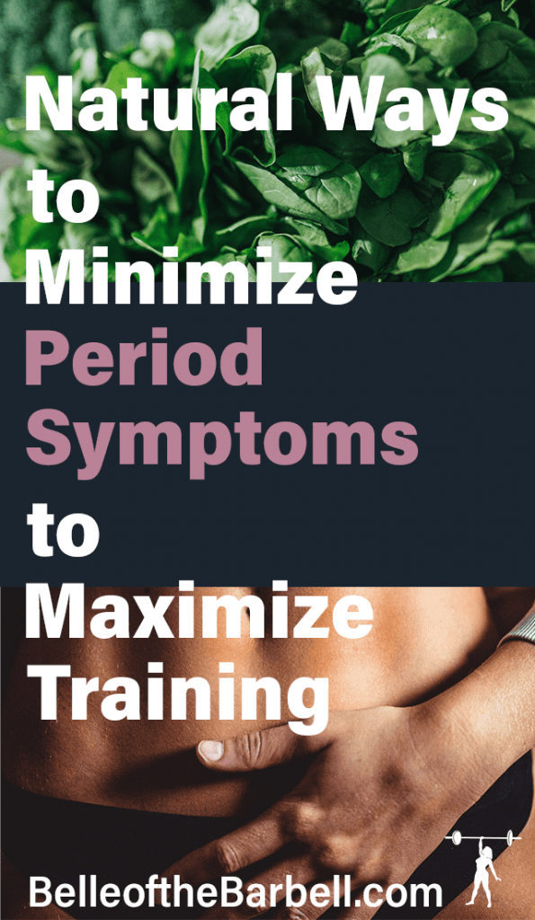 What to do to minimize period symptoms to maximize training and performance despite abdominal cramping diarrhea fatigue