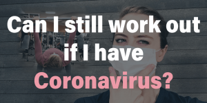Can I still exercise work out if I have coronavirus Featured Image: Dr. Elle with pondering face