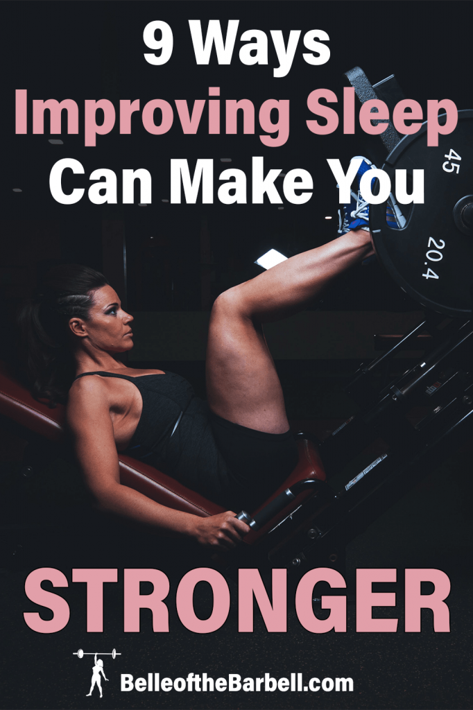 9 Ways Improving Sleep Can Make You Stronger Pinterest Picture with girl performing leg press