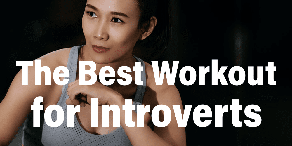 Introvert girl in exercise clothes with overlying text The Best Workout for Introverts Weight Lifting Training