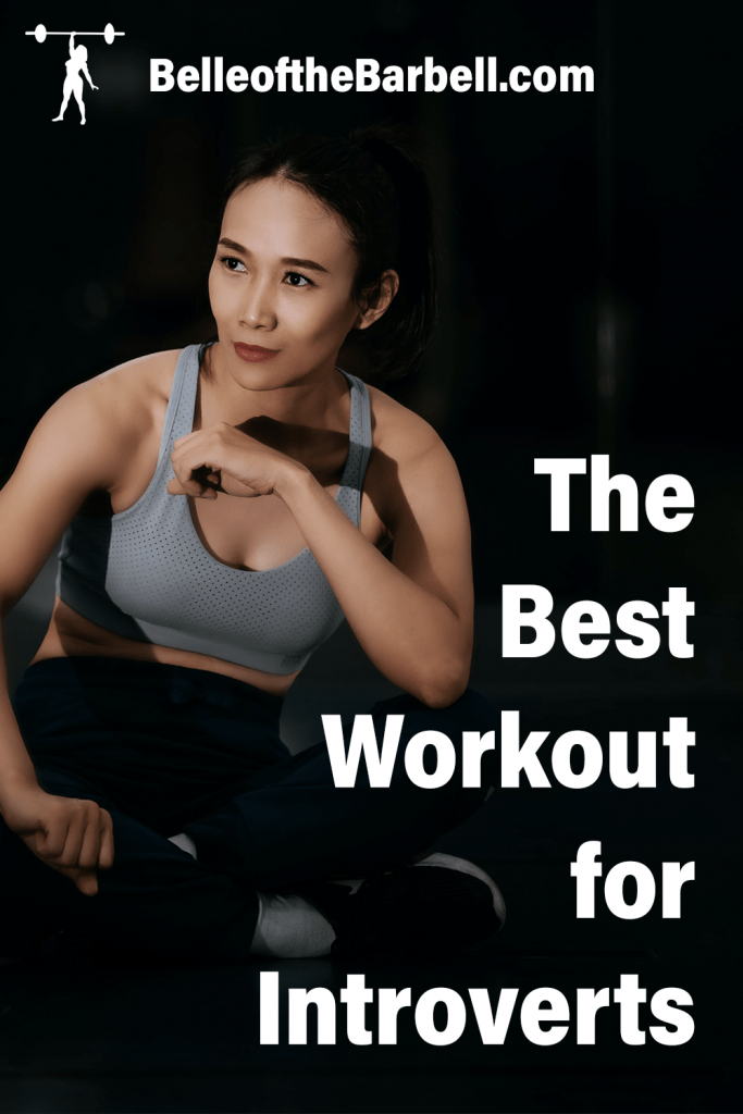Introverted girl in exercise clothes with overlying text The Best Workout for Introverts Weight Lifting Training Pinterest image