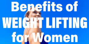 Attractive women with overlying text Benefits of Weight Lifting for Women