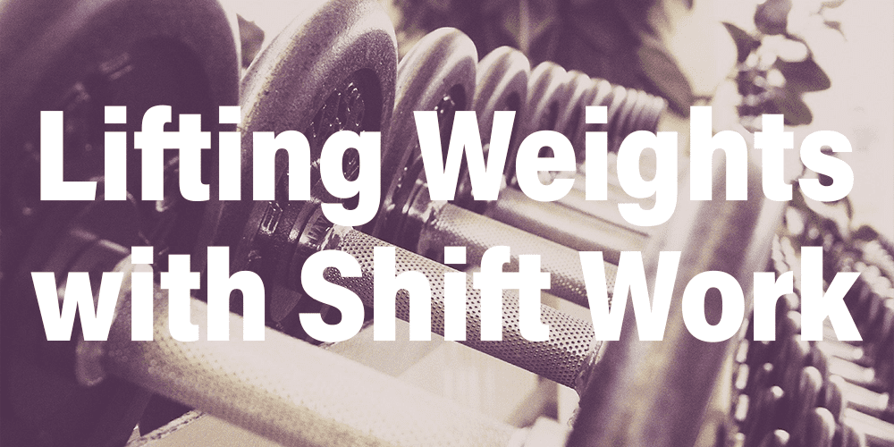 Picture of Dumbbells with text Tips for Lifting Weights with Shift Work