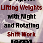 Picture of Dumbbells with overlying text Tips for Lifting Weights with Night Shift and Rotating Shift Work by Dr. Elle MD