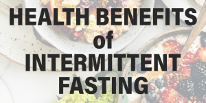 Health Benefits of Intermittent Fasting text over oatmeal with berries