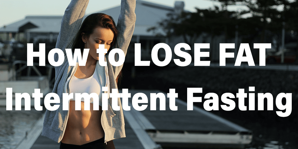 Thin woman overlying text How to Lose Fat Intermittent Fasting